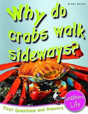 Seashore Life Why Do Crabs Walk Sideways? by Anne Claybourne