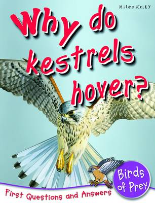 Birds of Prey Why Do Kestrels Hover? by Anne Claybourne