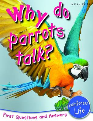 Rainforest Life Why Do Parrots Talk? by Camilla De la Bedoyere