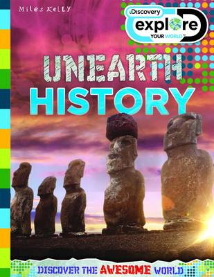 Discovery Explore Your World Unearth History by Amanda Askew