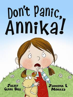Don't Panic, Annika! by Juliet Clare Bell