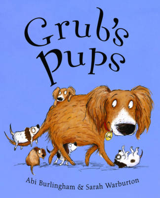 Grub's Pups by Abigail Burlingham