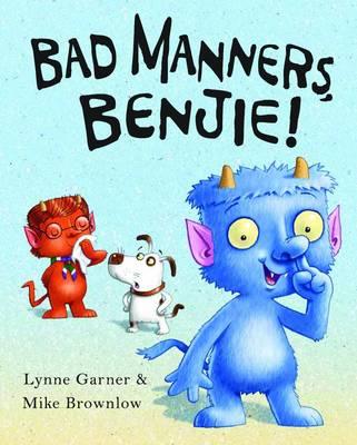 Bad Manners, Benjie by Lynne Garner