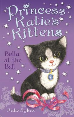 Bella at the Ball by Julie Sykes