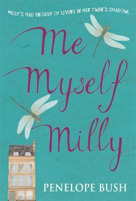 Me Myself Milly by Penelope Bush