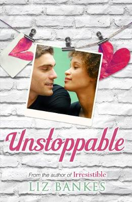 Unstoppable by Liz Bankes