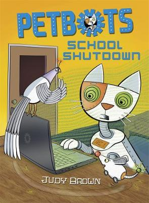 Petbots: School Shutdown by Judy Brown