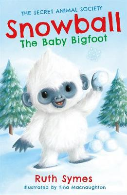 Snowball the Baby Bigfoot by Ruth Symes