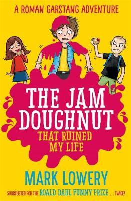 The Jam Doughnut That Ruined My Life by Mark Lowery