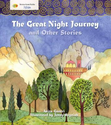 The Great Night Journey and Other Stories Stories from Faith: Islam by Anita Ganeri