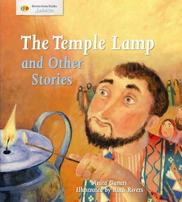 The Temple Lamp and Other Stories Stories from Faith: Judaism by Anita Ganeri