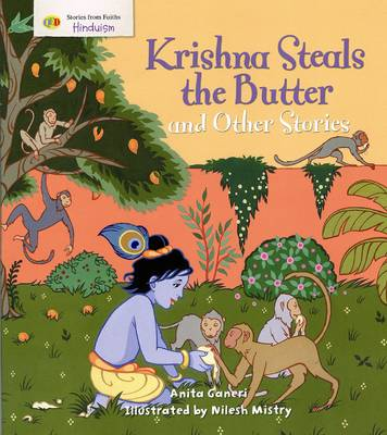 Krishna Steals the Butter and Other Stories Stories from Faith: Hinduism by Anita Ganeri