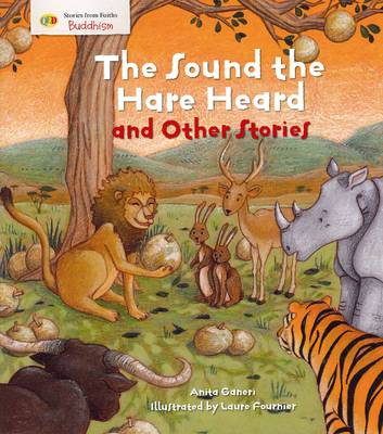 The Sounds the Hare Heard and Other Stories Stories from Faith: Buddhism by Anita Ganeri