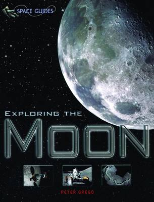 Exploring the Moon by Peter Grego