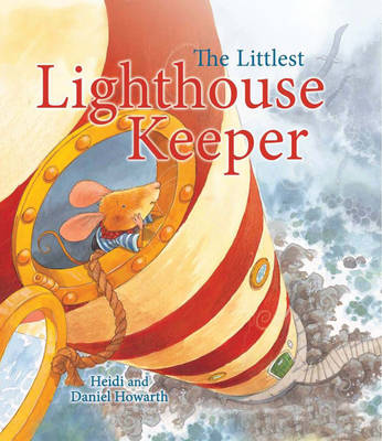 The Storytime: The Littlest Lighthouse Keeper by Heidi Howarth
