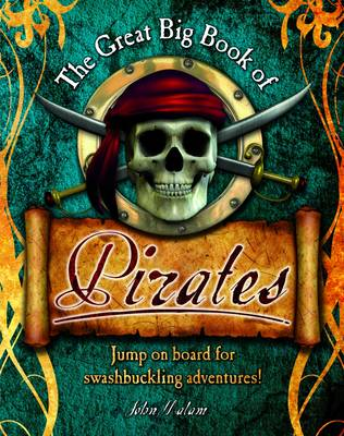 The Great Big Book of Pirates by John Malam