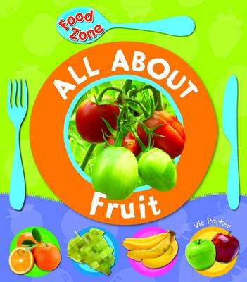 All About Fruit by Vic Parker