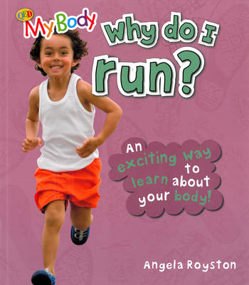 Why Do I Run? by Angela Royston