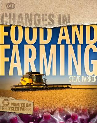 Changes In Food and Farming by Steve Parker