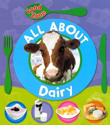 All About Dairy by Vic Parker