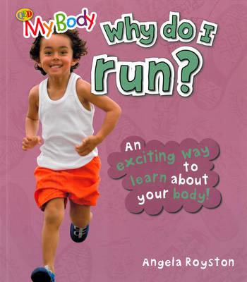 Why Do I Run? by Angela Royston