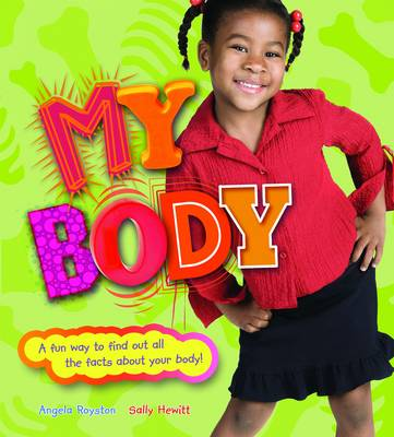 My Body by Sally Hewitt, Angela Royston
