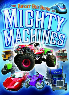 The Great Big Book Of Mighty Machines by Jean Coppendale, Ian Graham