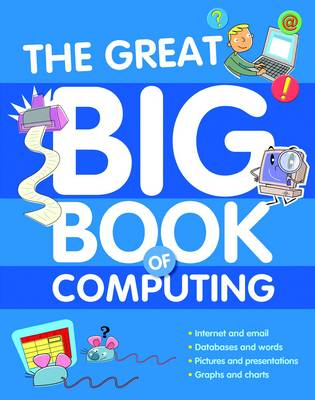 The Great Big Book of Computing by Anne Rooney