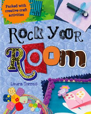 Rock Your Room Packed with Creative Craft Activities by Laura Torres
