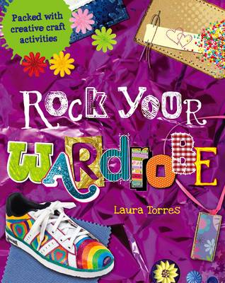Rock Your Wardrobe Packed with Creative Craft Activities by Laura Torres