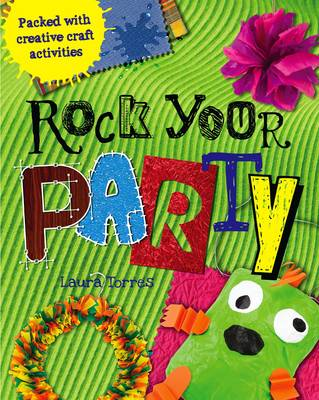 Rock Your Party Packed with Creative Craft Activites by Laura Torres