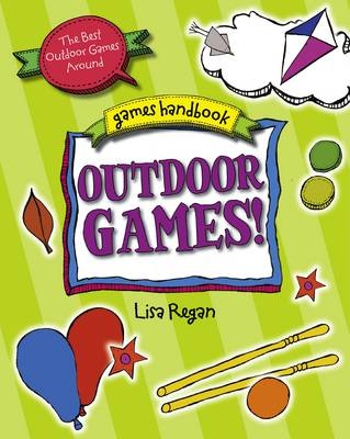 Outdoor Games The Best Outdoor Games Around by Lisa Regan