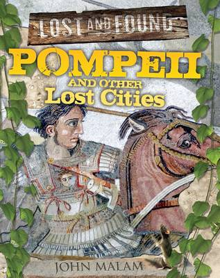 Pompeii and Other Lost Cities by John Malam