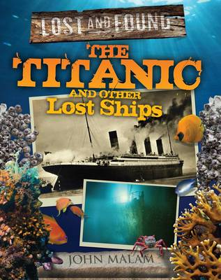 Titanic and Other Lost Shipwrecks by John Malam
