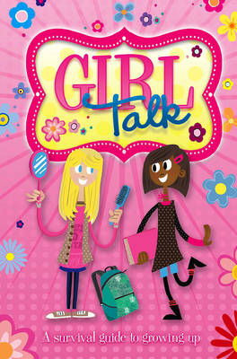 Growing Up: Girl Talk A Survival Guide to Growing Up by Caroline Plaisted