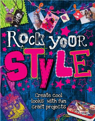 Rock Your Style Create Cool Looks With Fun Craft Projects by Laura Torres