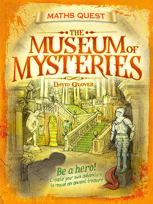 The Maths Quest: The Museum of Mysteries by David Glover