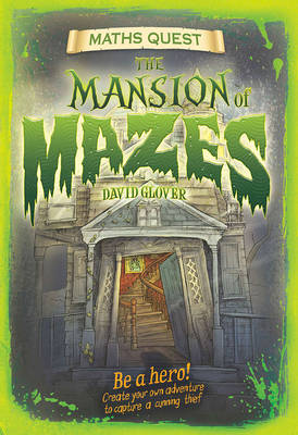The Maths Quest: The Mansion of Mazes by David Glover