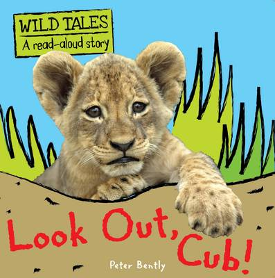 Look Out Cub! by Peter Bently