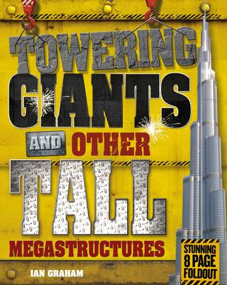 Towering Giants and Other Tall Megastructures by Ian Graham