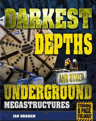 Darkest Depths and Other Underground Megastructures by Ian Graham