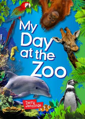 My Day at the Zoo by Terry Jennings
