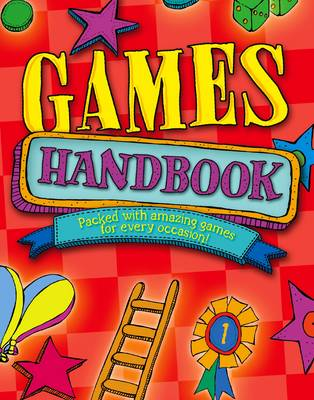 Games Handbook Packed With Amazing Games for Every Occasion by Lisa Regan