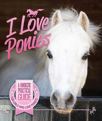 I Love Ponies by Sandy Ransford