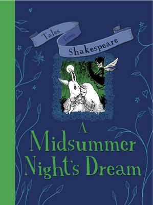 A Tales from Shakespeare: A Midsummer Night's Dream by Caroline Plaisted