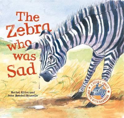 The Zebra Who Was Sad by Rachel Elliot