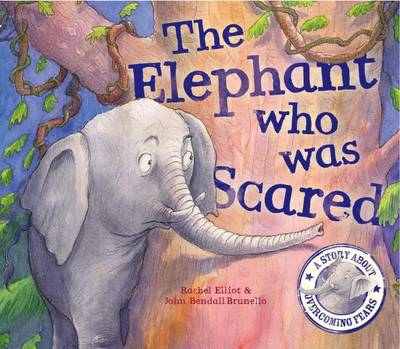 The Elephant Who Was Scared by Rachel Elliot