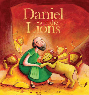 My First Bible Stories Old Testament: Daniel and the Lions by Katherine Sully
