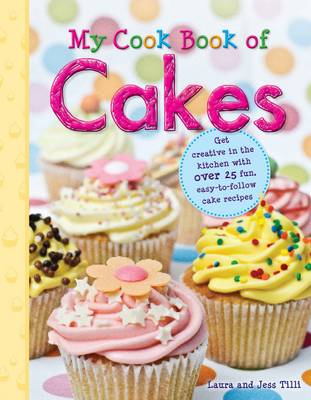 My Cook Book of Cakes by Laura Tilli, Jess Tilli