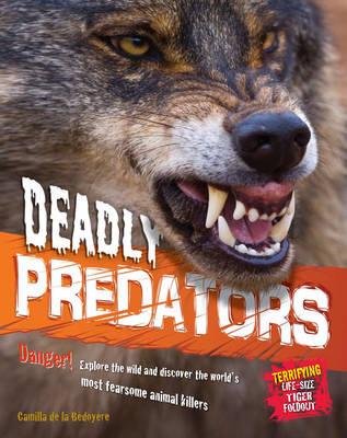 Deadly Predators by Camilla de la Bedoyere